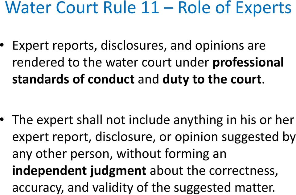 The expert shall not include anything in his or her expert report, disclosure, or opinion suggested