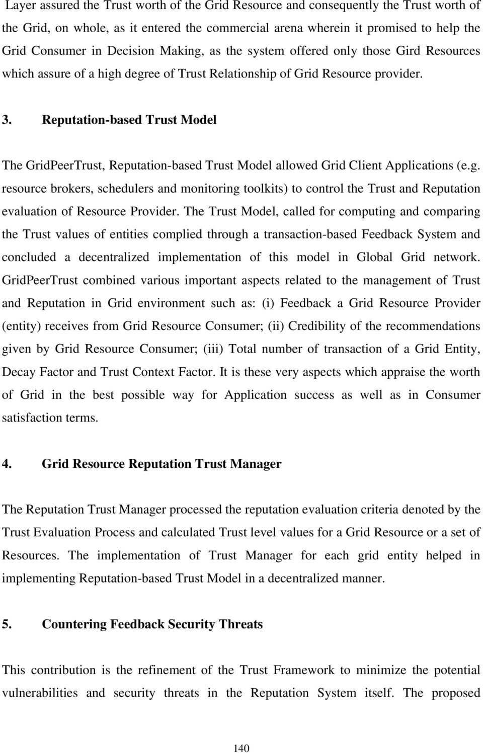 Reputation-based Trust Model The GridPeerTrust, Reputation-based Trust Model allowed Grid Client Applications (e.g.