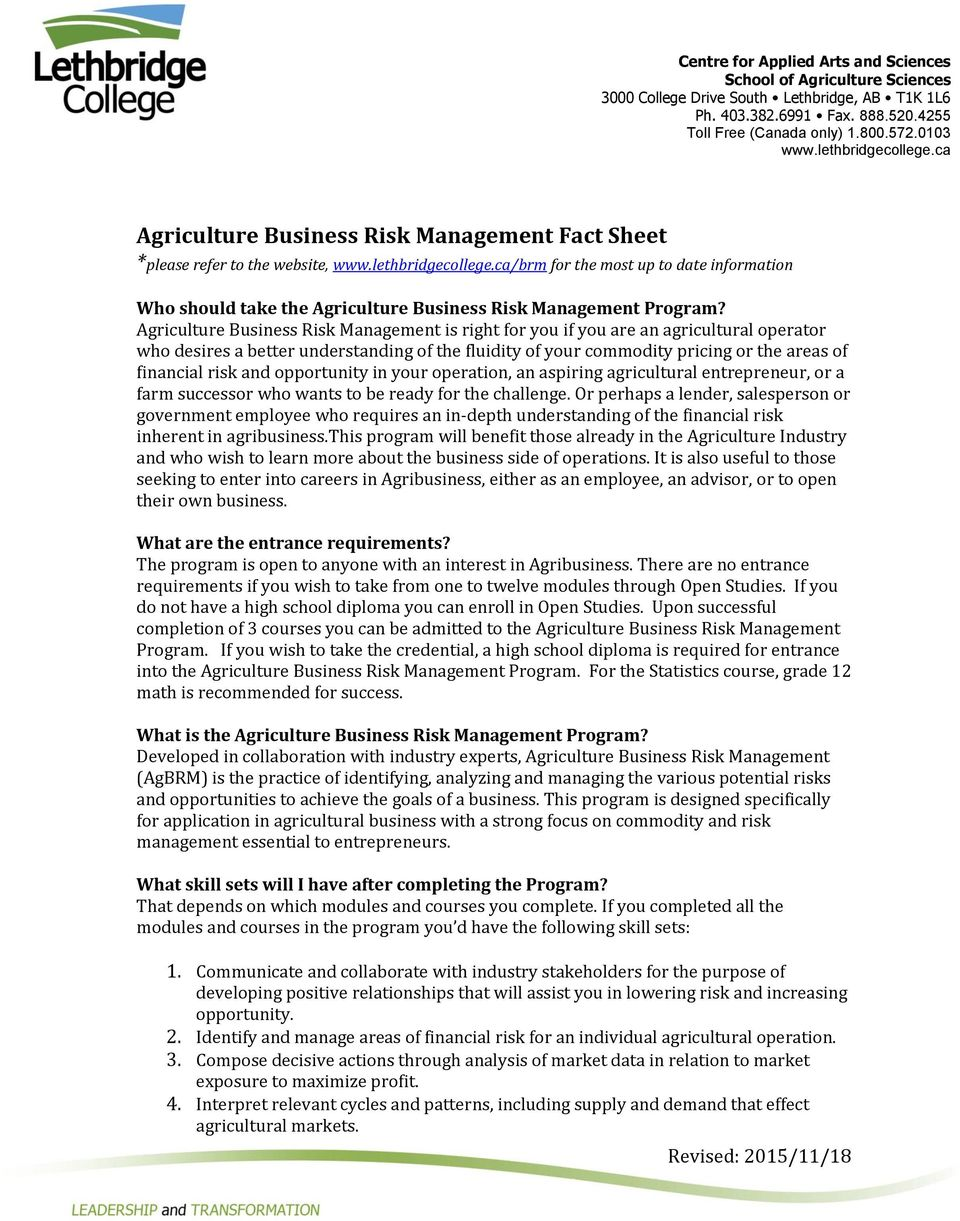 Agriculture Business Risk Management is right for you if you are an agricultural operator who desires a better understanding of the fluidity of your commodity pricing or the areas of financial risk