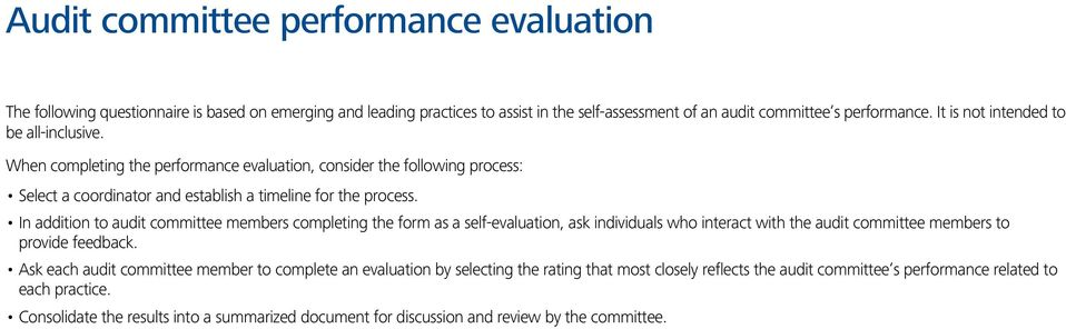 In addition to audit committee members completing the form as a self-evaluation, ask individuals who interact with the audit committee members to provide feedback.