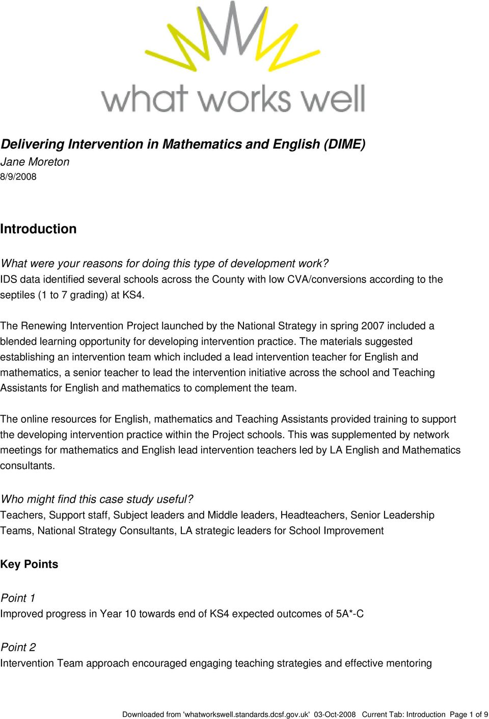 The Renewing Intervention Project launched by the National Strategy in spring 2007 included a blended learning opportunity for developing intervention practice.