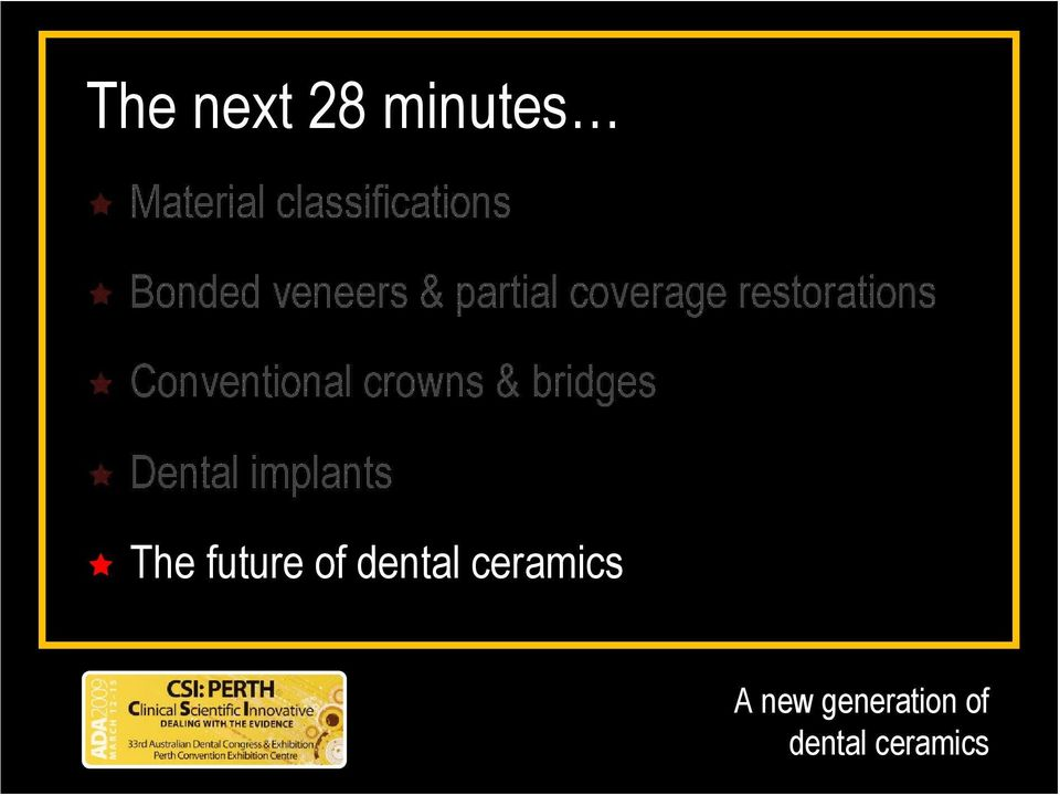 Conventional crowns & bridges Dental implants The