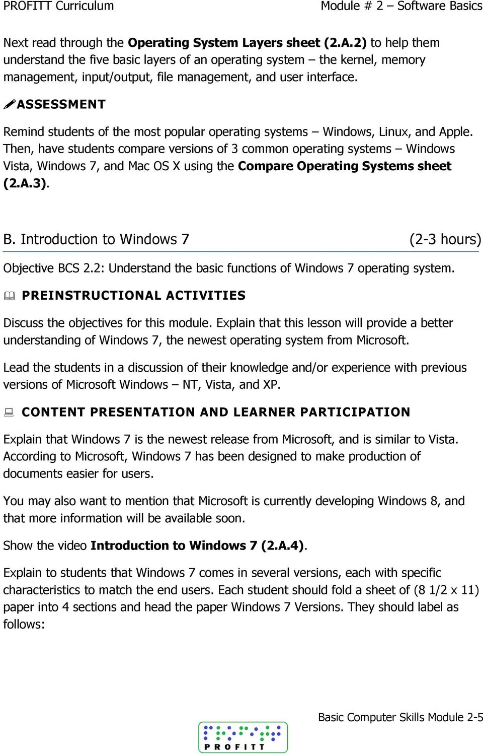 ASSESSMENT Remind students of the most popular operating systems Windows, Linux, and Apple.