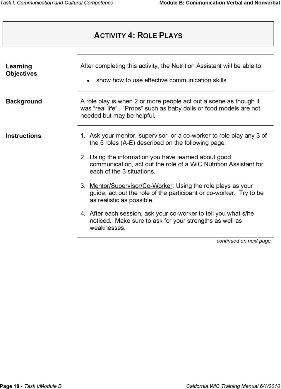 Ask your mentor, supervisor, or a co-worker to role play any 3 of the 5 roles (A-E) described on the following page. 2.