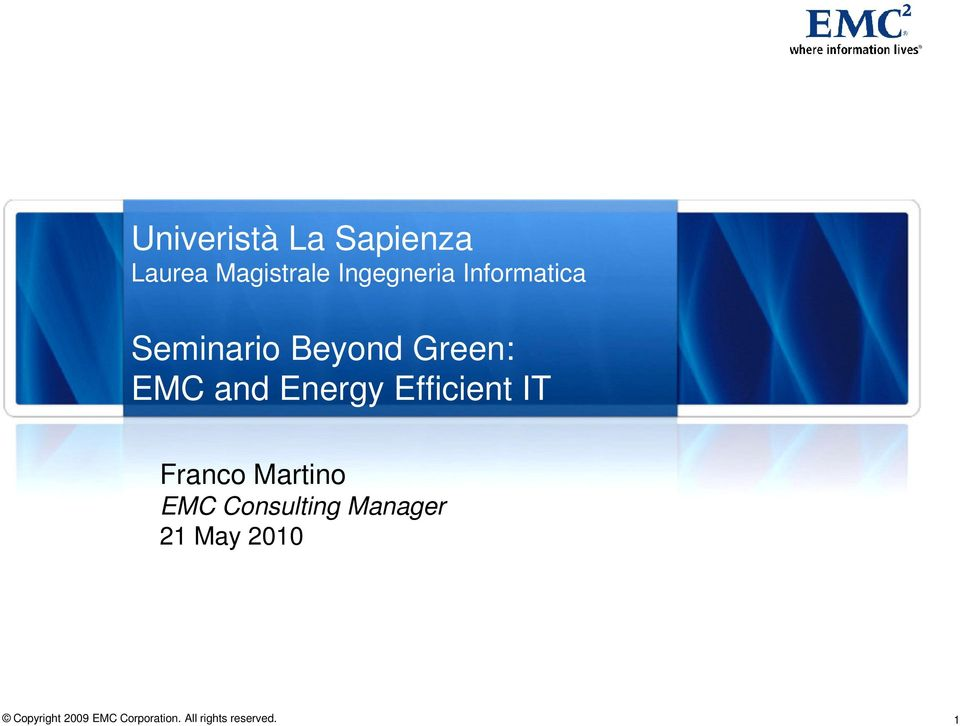 Green: EMC and Energy Efficient IT Franco