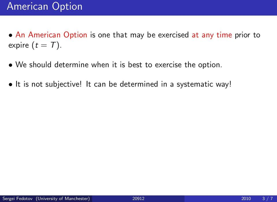 We should determine when it is best to exercise the option.
