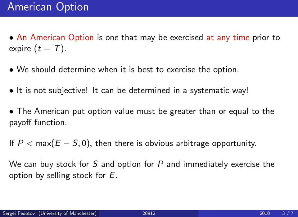 The American put option value must be greater than or equal to the payoff function.