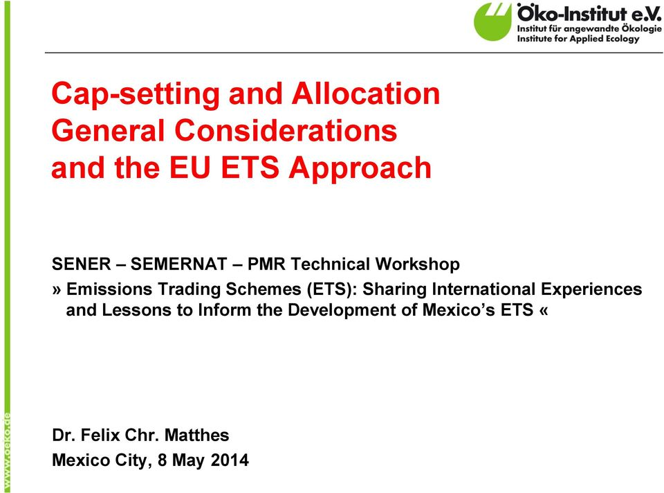 Schemes (ETS): Sharing International Experiences and Lessons to Inform