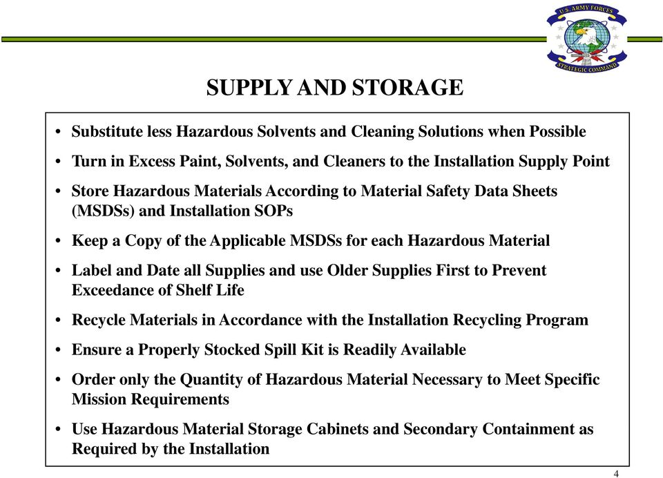 Supplies First to Prevent Exceedance of fshelf lflife Recycle Materials in Accordance with the Installation Recycling Program Ensure a Properly Stocked Spill Kit is Readily Available Order