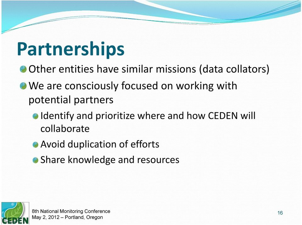 potential partners Identify and prioritize where and how CEDEN