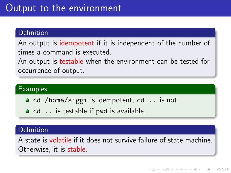 An output is testable when the environment can be tested for occurrence of output.