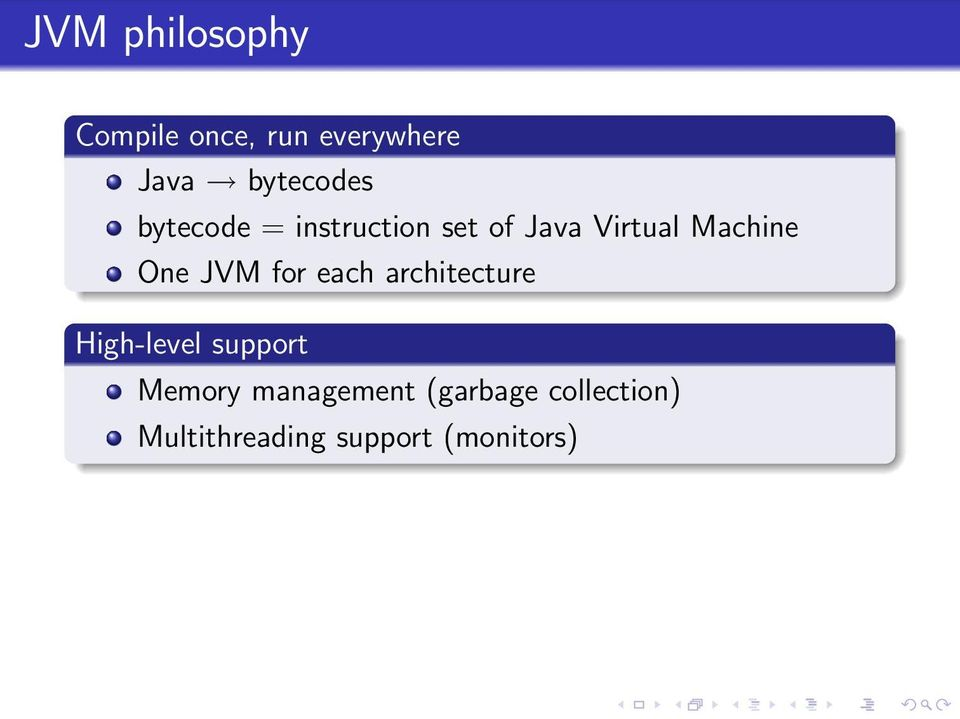 Machine One JVM for each architecture High-level support