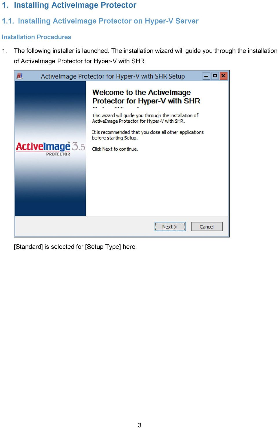 The installation wizard will guide you through the installation of ActiveImage