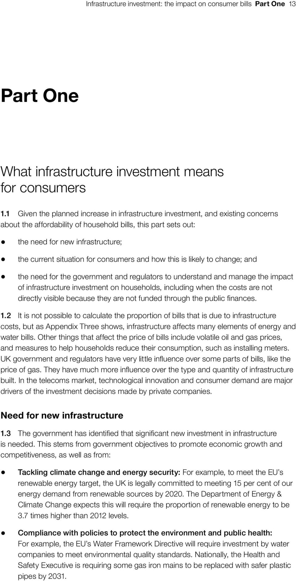 for consumers and how this is likely to change; and the need for the government and regulators to understand and manage the impact of infrastructure investment on households, including when the costs