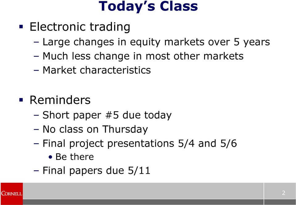 characteristics Reminders Short paper #5 due today No class on
