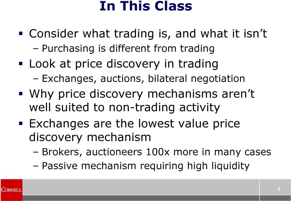 mechanisms aren t well suited to non-trading activity Exchanges are the lowest value price