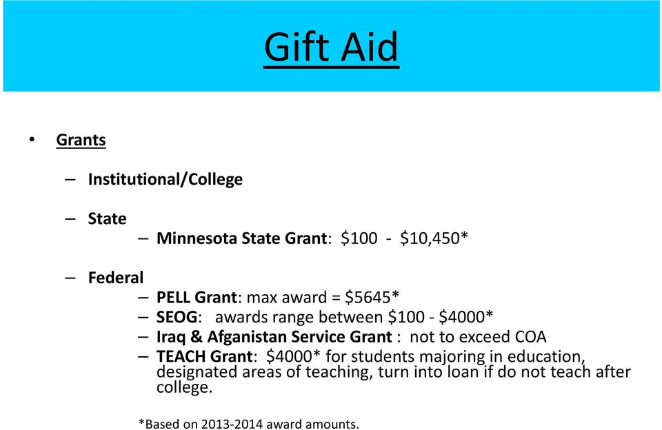 Grant : not to exceed COA TEACH Grant: $4000* for students majoring in education, designated