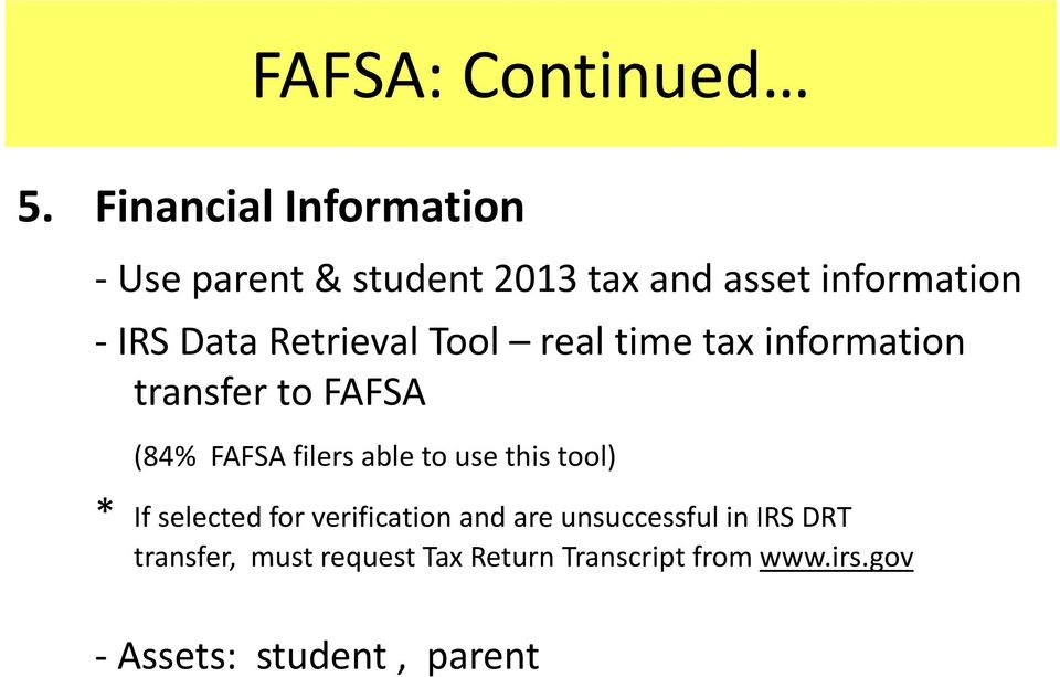 Retrieval Tool real time tax information transfer to FAFSA (84% FAFSA filers able to