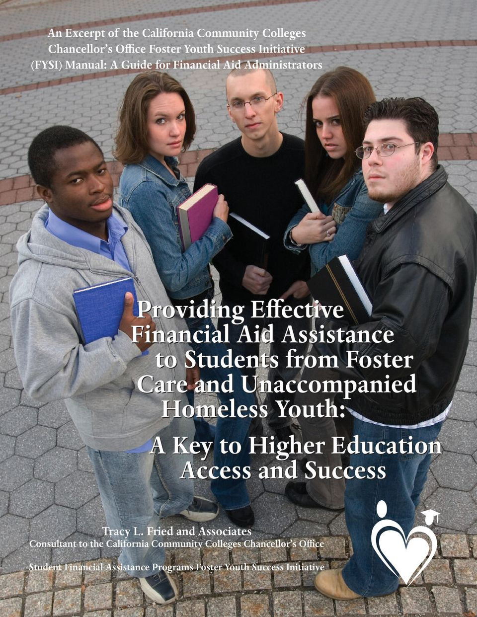 Unaccompanied Homeless Youth: A Key to Higher Education Access and Success Tracy L.