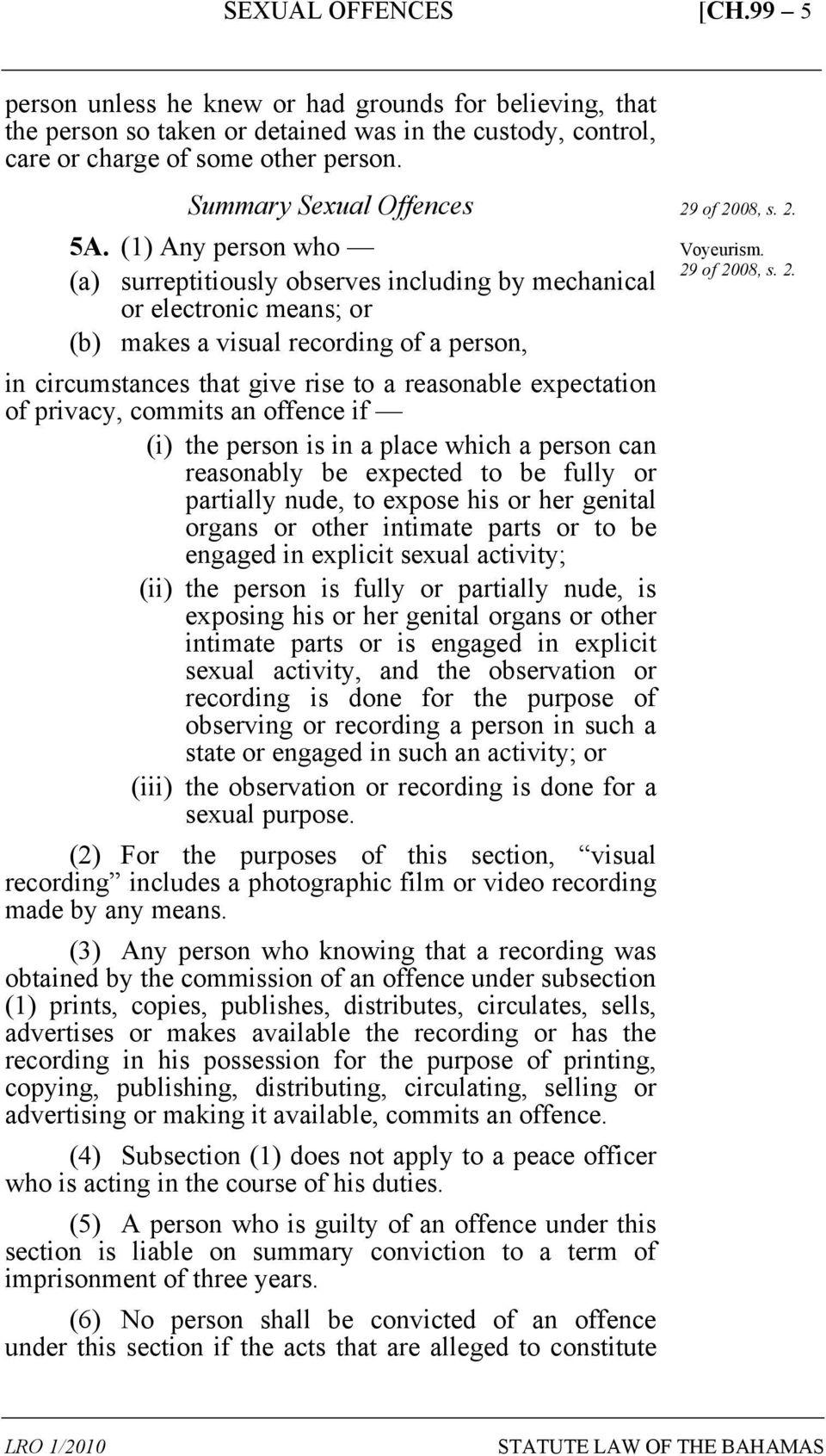 of privacy, commits an offence if (i) the person is in a place which a person can reasonably be expected to be fully or partially nude, to expose his or her genital organs or other intimate parts or