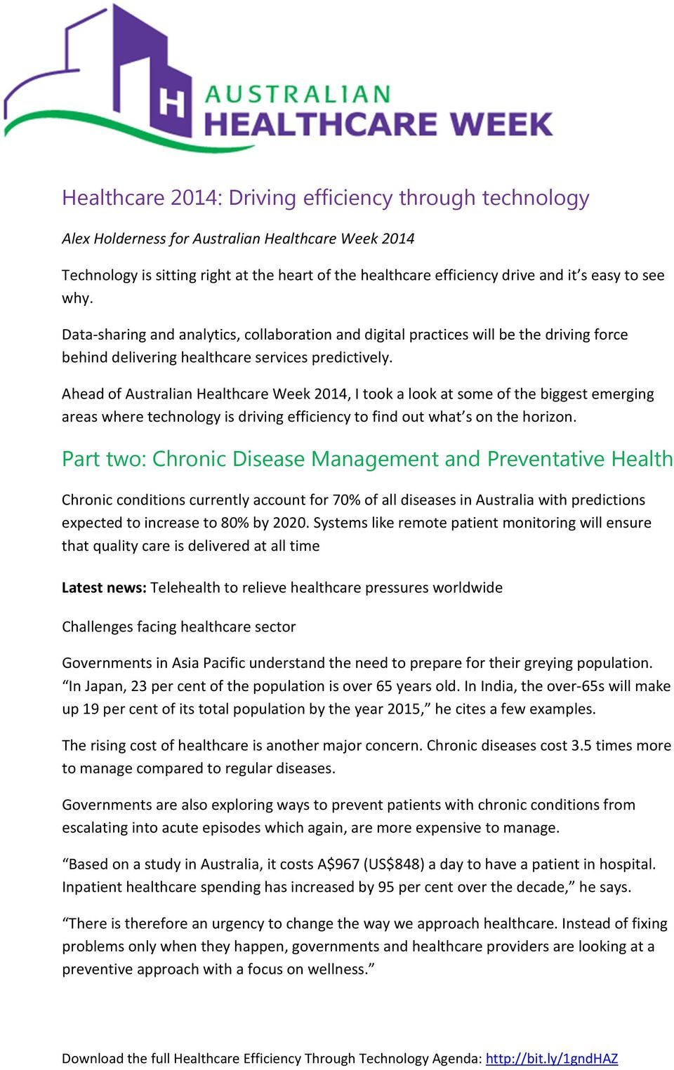 Ahead of Australian Healthcare Week 2014, I took a look at some of the biggest emerging areas where technology is driving efficiency to find out what s on the horizon.