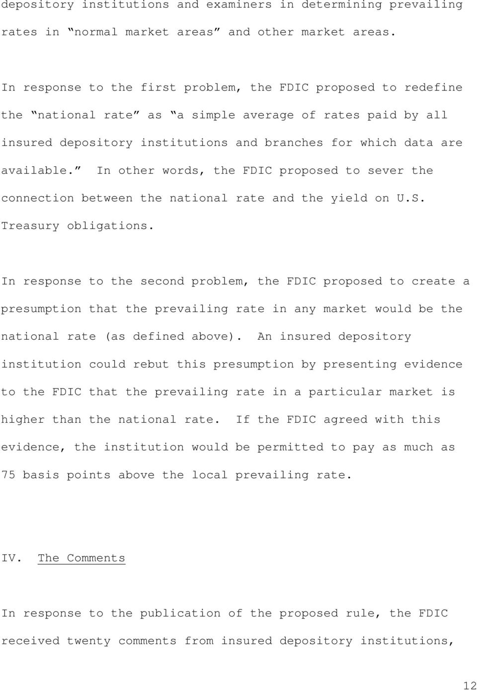 In other words, the FDIC proposed to sever the connection between the national rate and the yield on U.S. Treasury obligations.