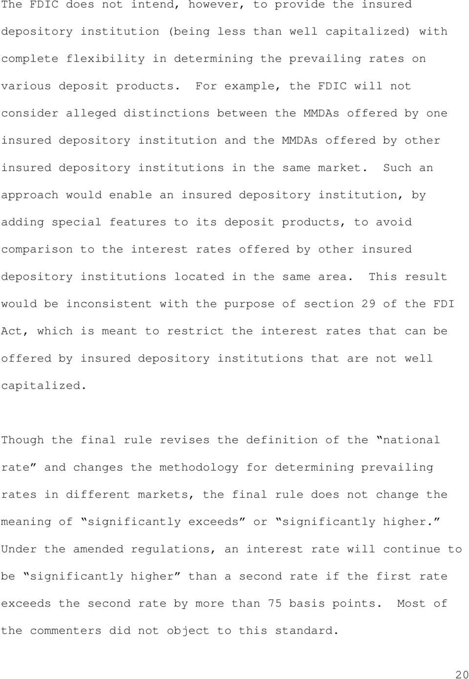 For example, the FDIC will not consider alleged distinctions between the MMDAs offered by one insured depository institution and the MMDAs offered by other insured depository institutions in the same