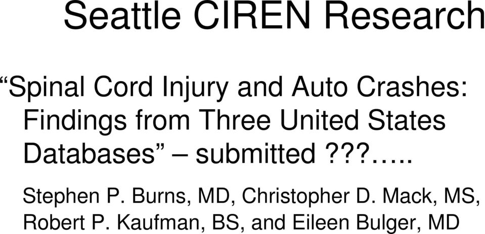 submitted???.. Stephen P. Burns, MD, Christopher D.