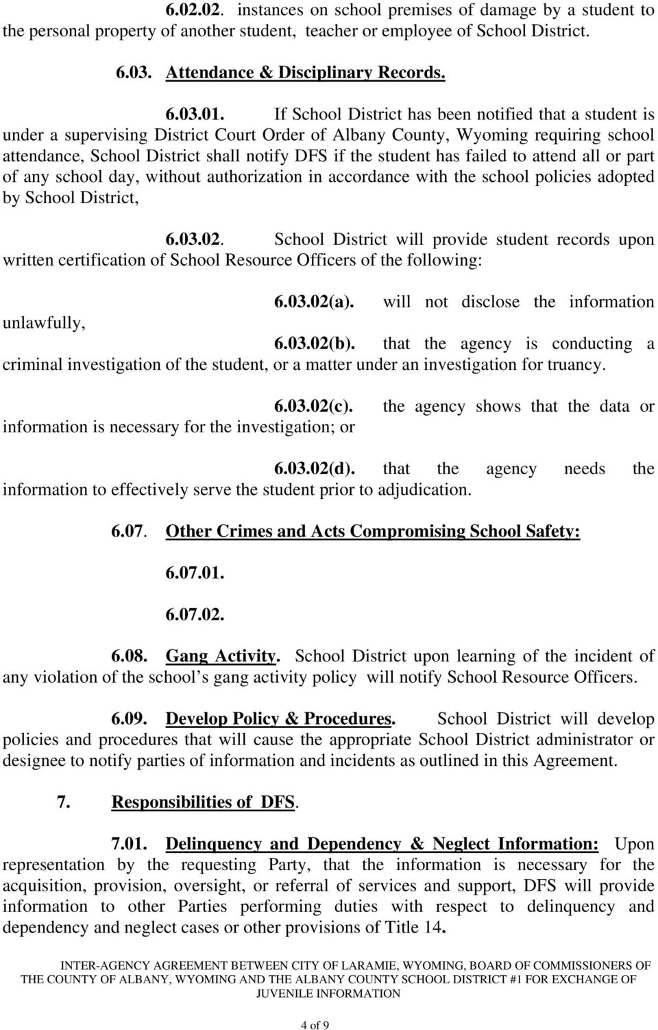has failed to attend all or part of any school day, without authorization in accordance with the school policies adopted by School District, 6.03.02.