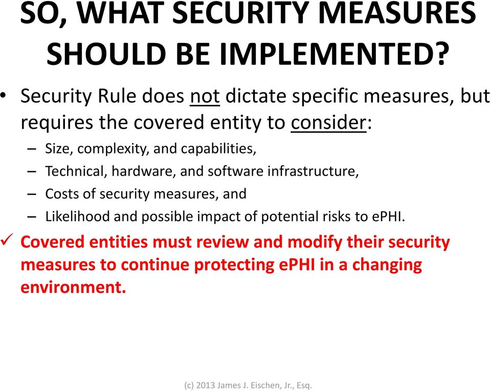 complexity, and capabilities, Technical, hardware, and software infrastructure, Costs of security measures,