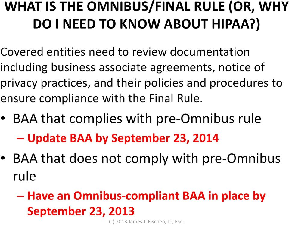 practices, and their policies and procedures to ensure compliance with the Final Rule.