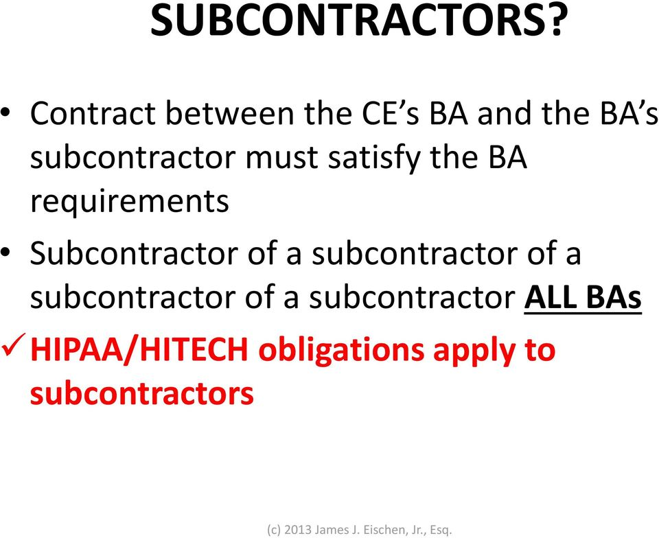 must satisfy the BA requirements Subcontractor of a