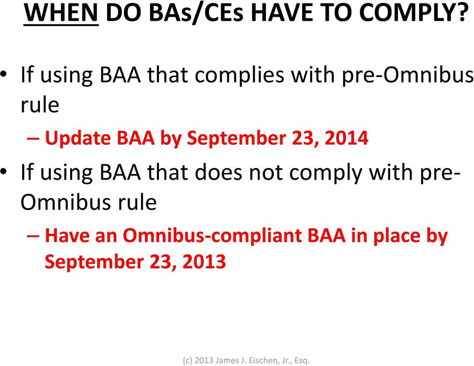 BAA by September 23, 2014 If using BAA that does not