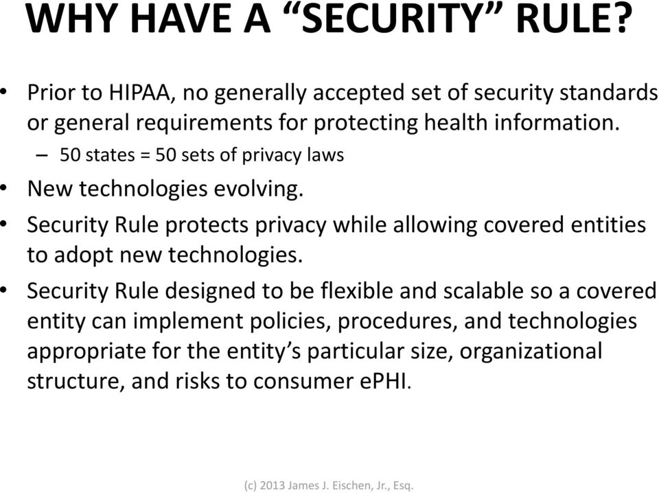 50 states = 50 sets of privacy laws New technologies evolving.