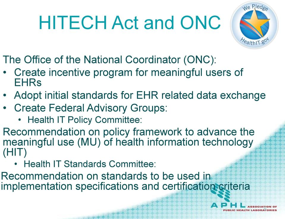 Recommendation on policy framework to advance the meaningful use (MU) of health information technology (HIT) Health IT