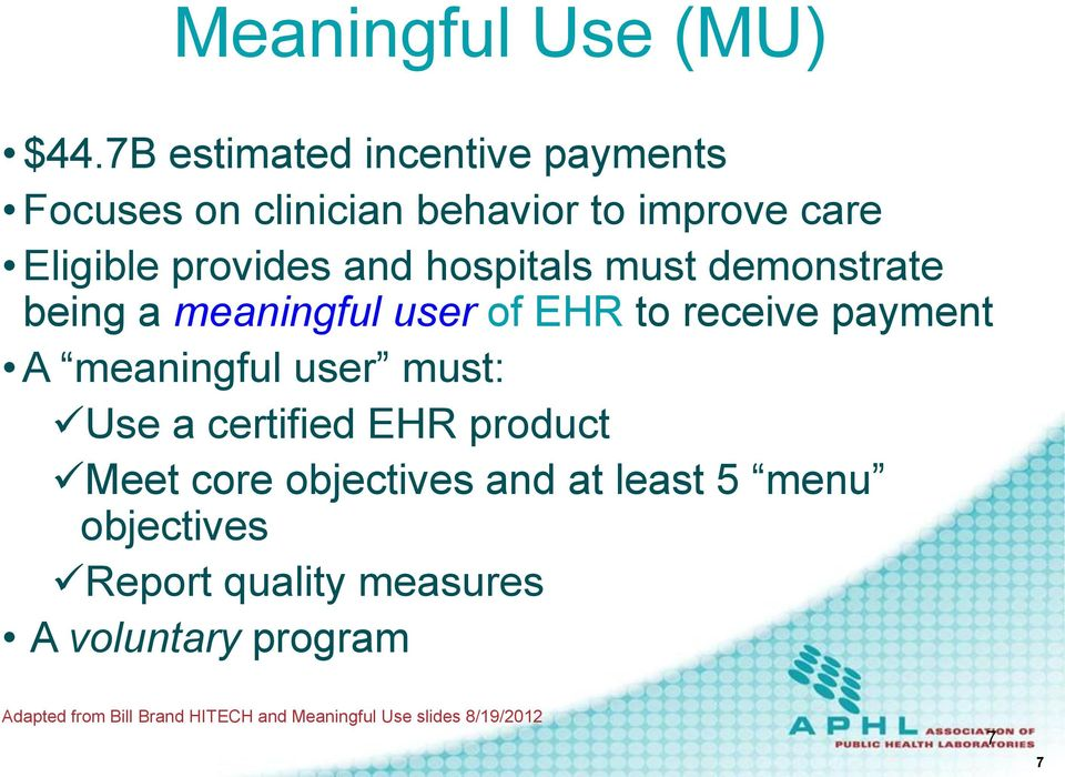 hospitals must demonstrate being a meaningful user of EHR to receive payment A meaningful user must: Use