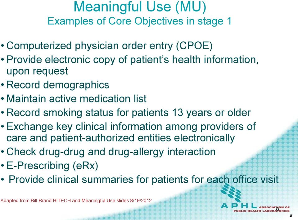 clinical information among providers of care and patient-authorized entities electronically Check drug-drug and drug-allergy interaction