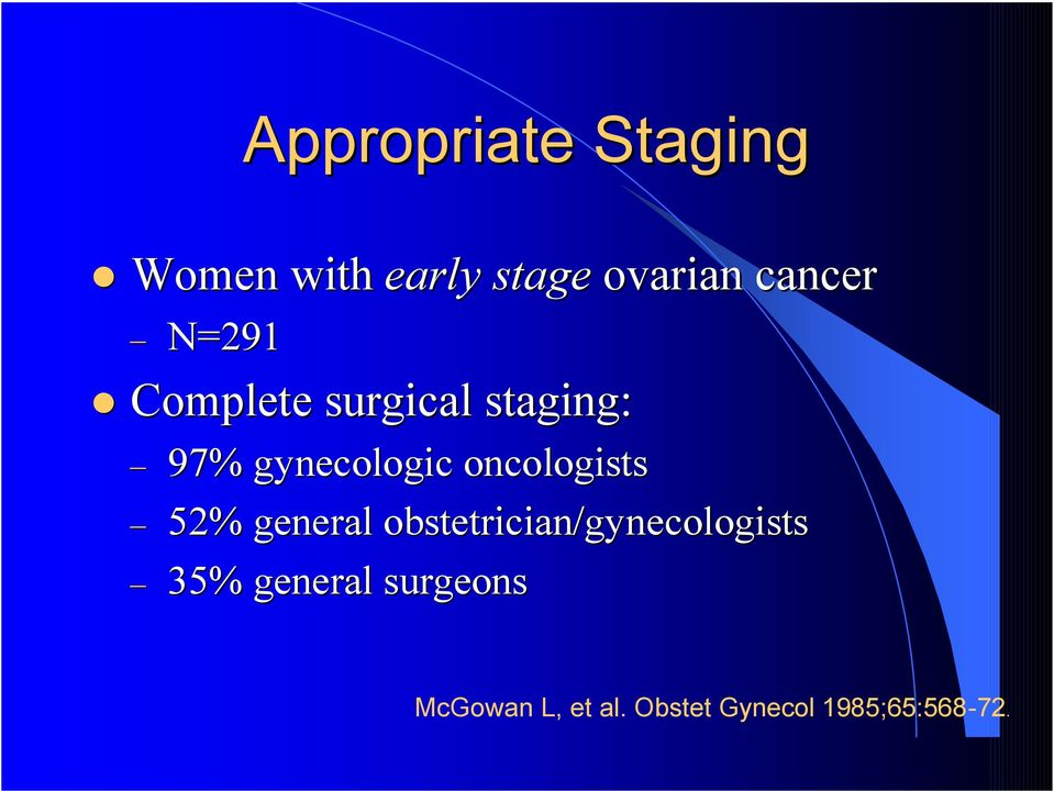 oncologists 52% general obstetrician/gynecologists 35%