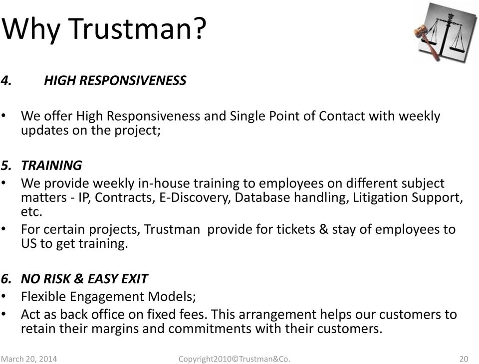 Support, etc. For certain projects, Trustman provide for tickets & stay of employees to US to get training. 6.
