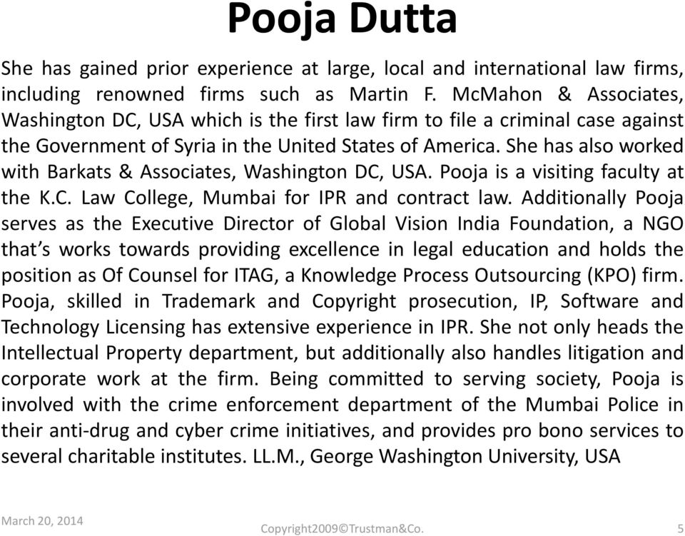 She has also worked with Barkats & Associates, Washington DC, USA. Pooja is a visiting faculty at the K.C. Law College, Mumbai for IPR and contract law.