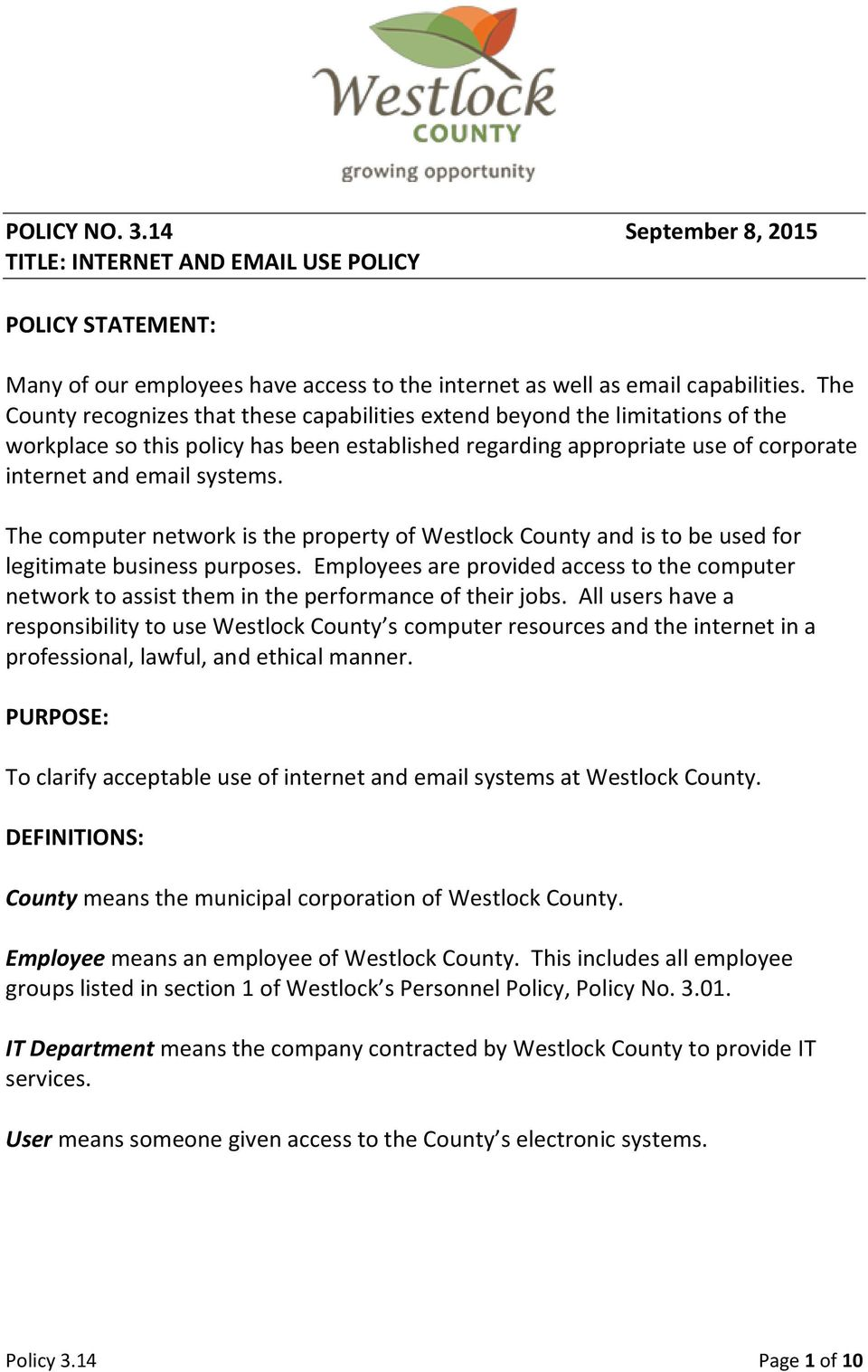 The computer network is the property of Westlock County and is to be used for legitimate business purposes.