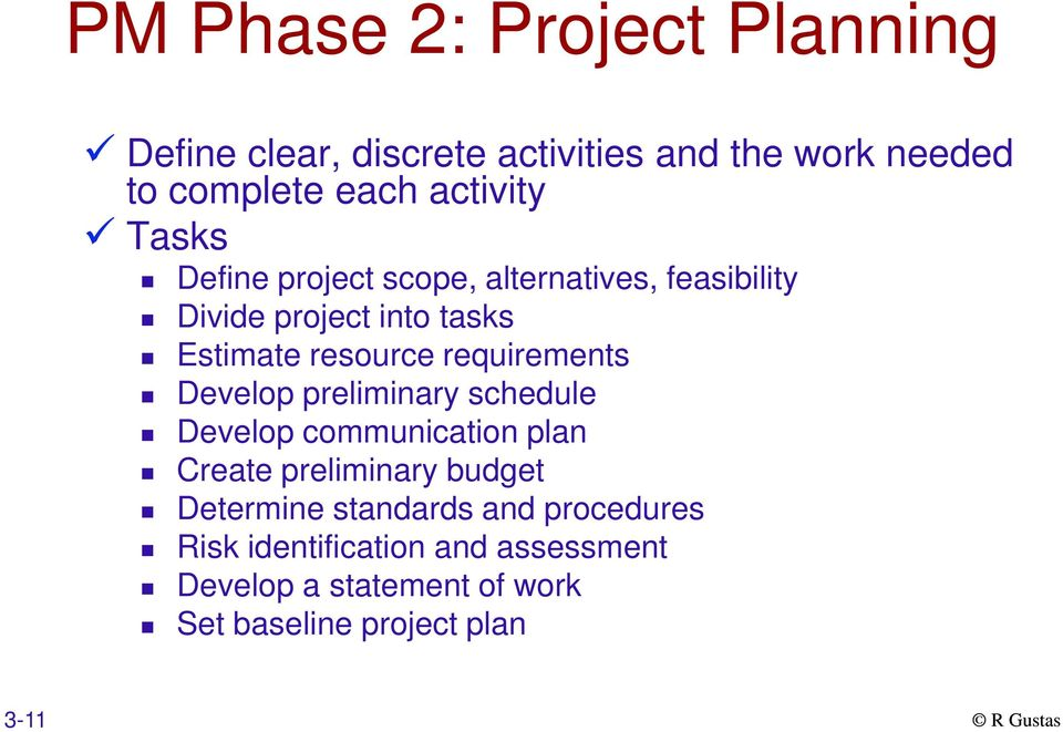 requirements Develop preliminary schedule Develop communication plan Create preliminary budget Determine