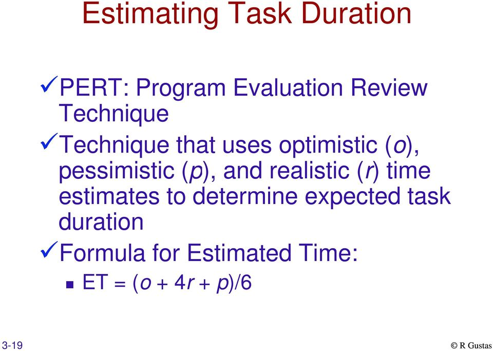 (p), and realistic (r) time estimates to determine expected