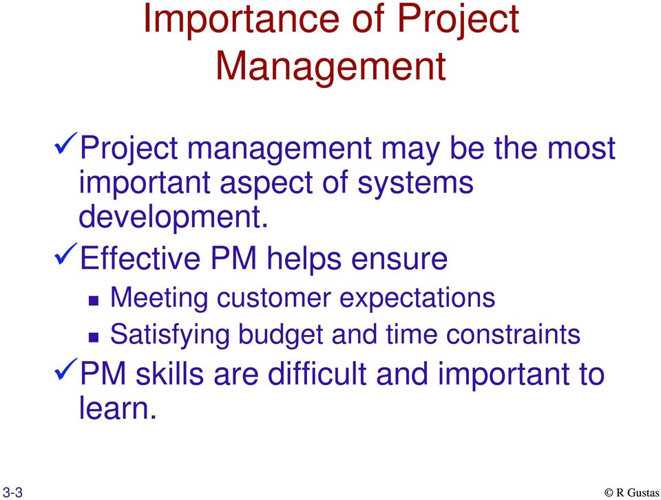 Effective PM helps ensure Meeting customer expectations