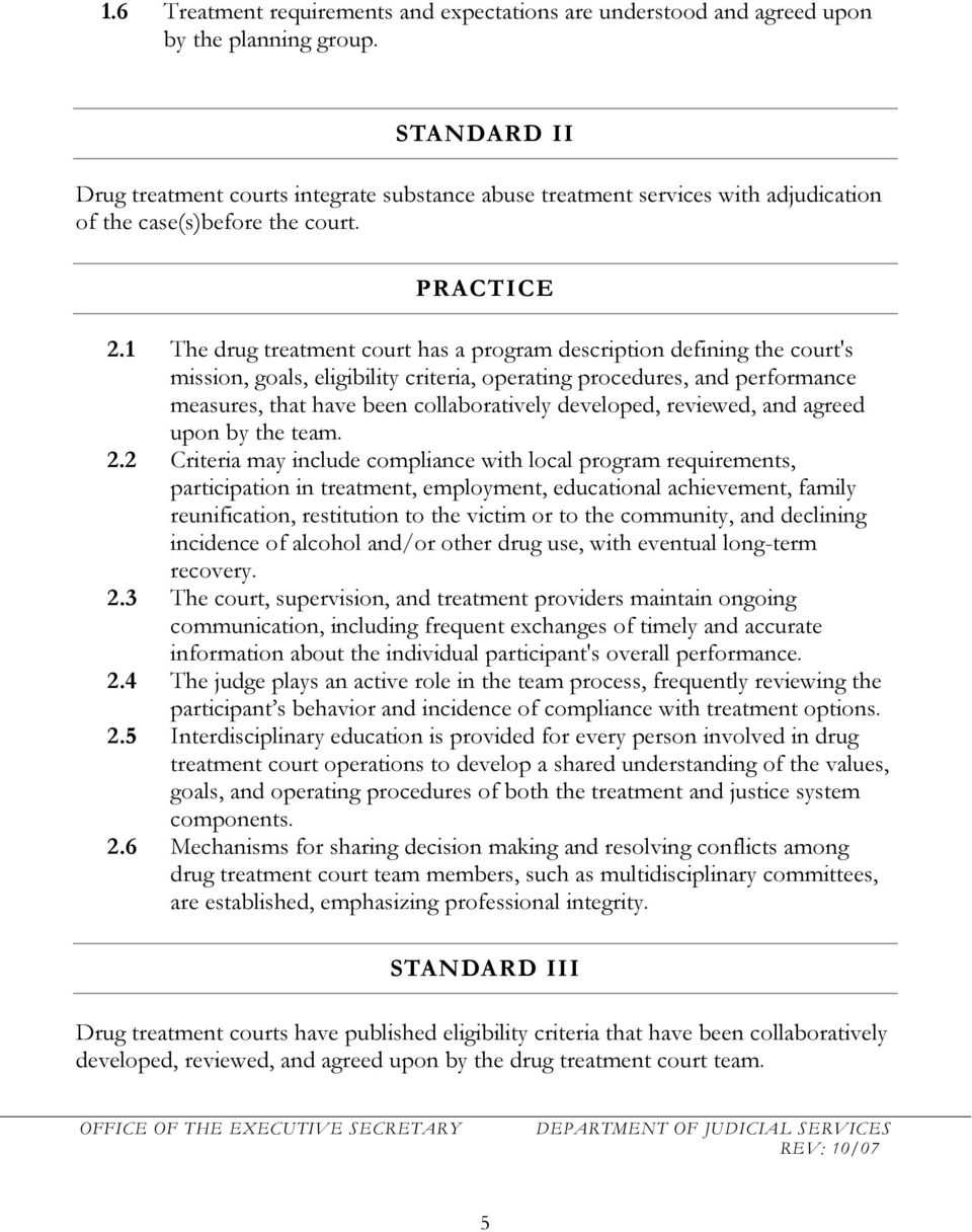 1 The drug treatment court has a program description defining the court's mission, goals, eligibility criteria, operating procedures, and performance measures, that have been collaboratively
