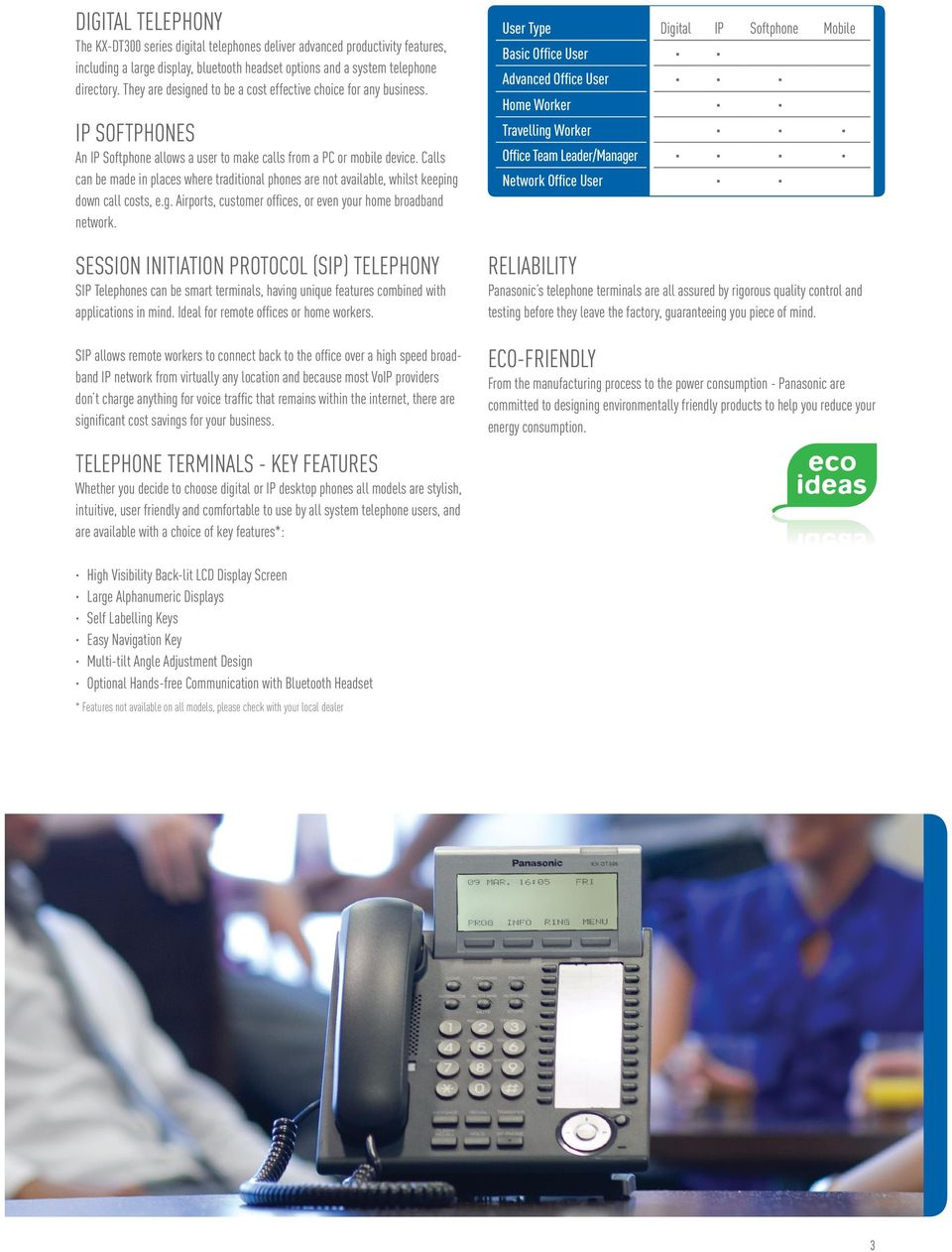 Calls can be made in places where traditional phones are not available, whilst keeping down call costs, e.g. Airports, customer offices, or even your home broadband network.