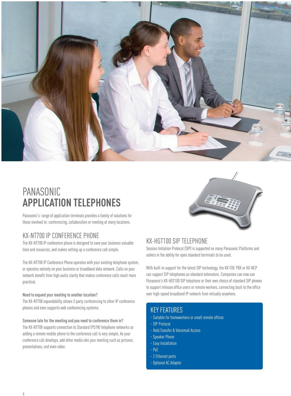 The KX-NT700 IP Conference Phone operates with your existing telephone system, or operates natively on your business or broadband data network.