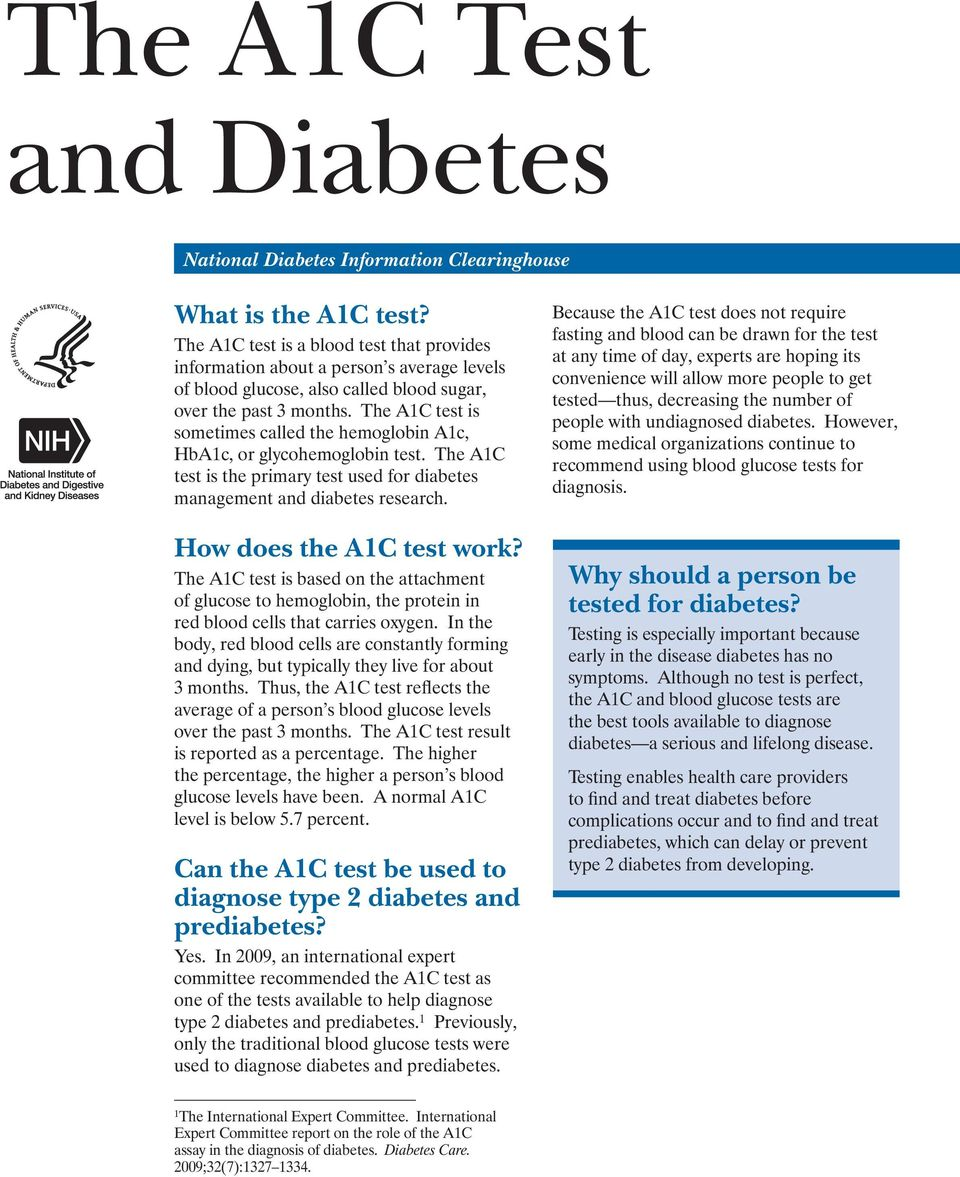 The A1C test is sometimes called the hemoglobin A1c, HbA1c, or glycohemoglobin test. The A1C test is the primary test used for diabetes management and diabetes research. How does the A1C test work?
