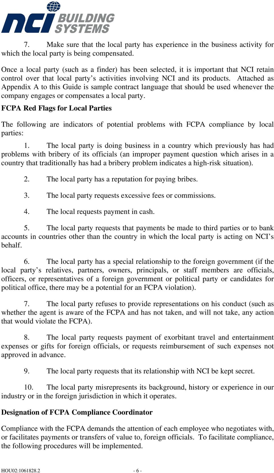 Attached as Appendix A to this Guide is sample contract language that should be used whenever the company engages or compensates a local party.