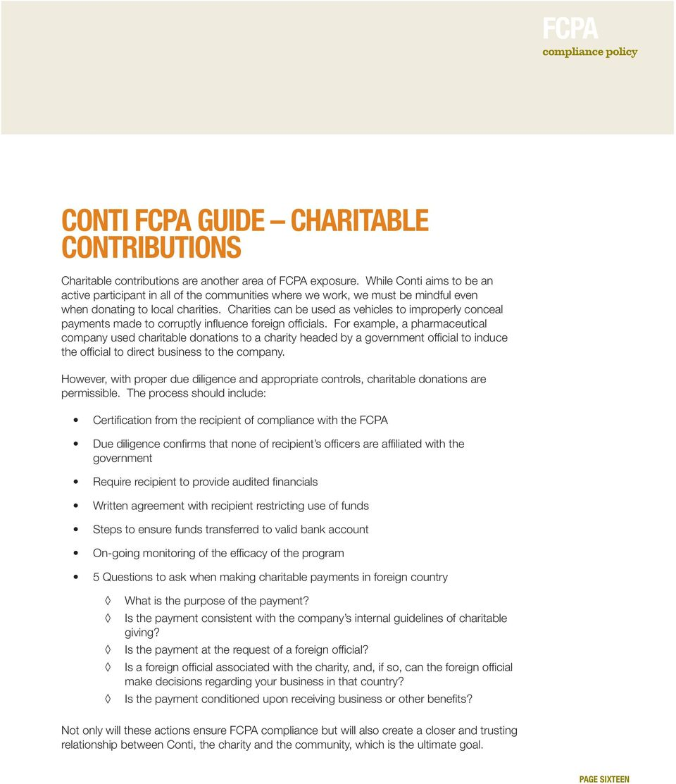 Charities can be used as vehicles to improperly conceal payments made to corruptly influence foreign officials.